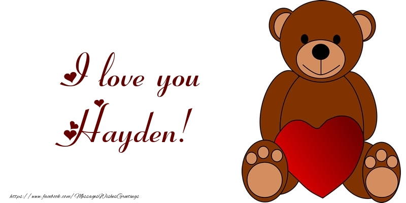 Greetings Cards for Love - I love you Hayden!