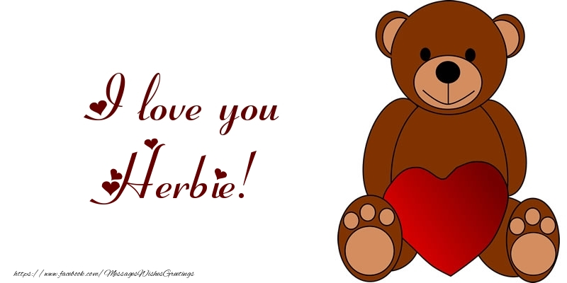 Greetings Cards for Love - I love you Herbie!