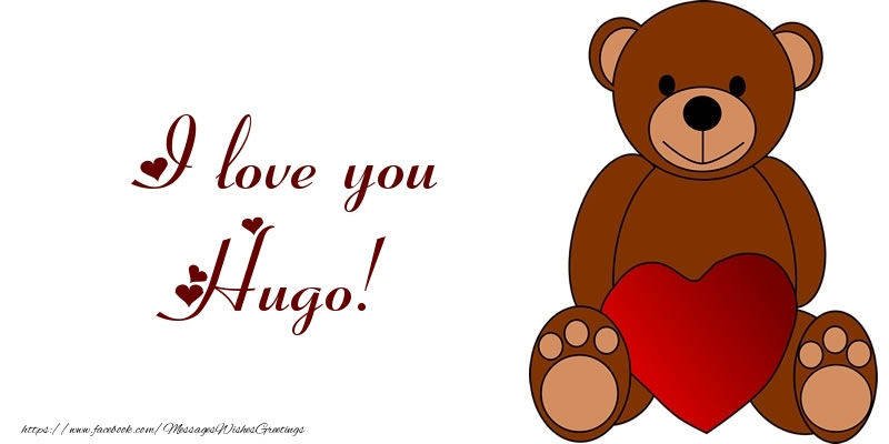 Greetings Cards for Love - I love you Hugo!
