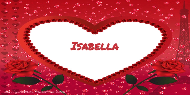 Greetings Cards for Love - Name in heart  Isabella