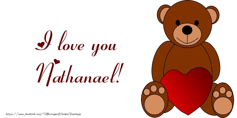 Greetings Cards for Love - I love you Nathanael!