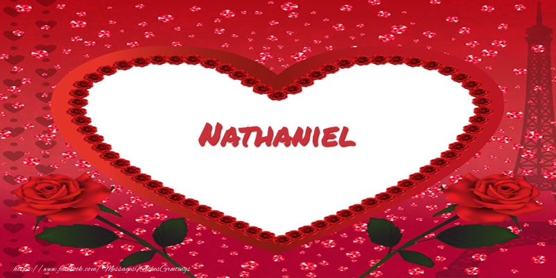 Greetings Cards for Love - Name in heart  Nathaniel