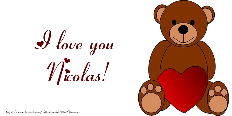 Greetings Cards for Love - I love you Nicolas!
