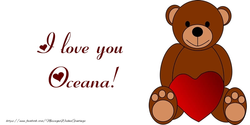 Greetings Cards for Love - I love you Oceana!