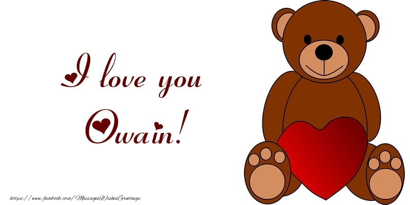 Greetings Cards for Love - I love you Owain!