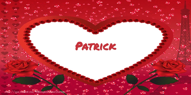 Greetings Cards for Love - Name in heart  Patrick