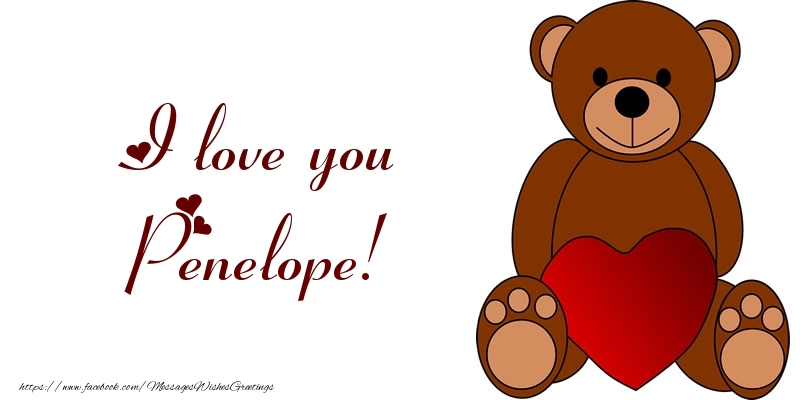 Greetings Cards for Love - I love you Penelope!