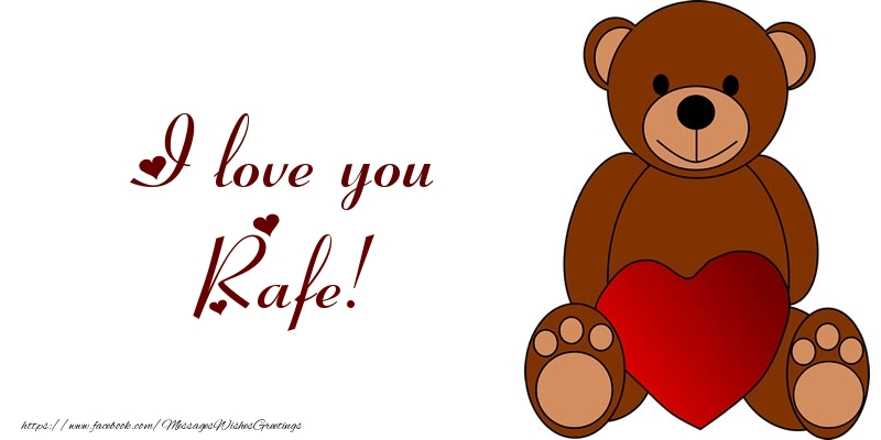 Greetings Cards for Love - I love you Rafe!