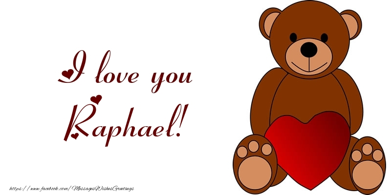 Greetings Cards for Love - I love you Raphael!