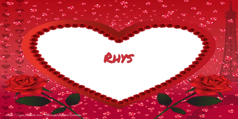 Greetings Cards for Love - Name in heart  Rhys