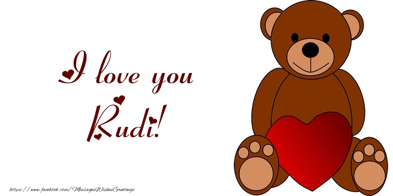 Greetings Cards for Love - I love you Rudi!