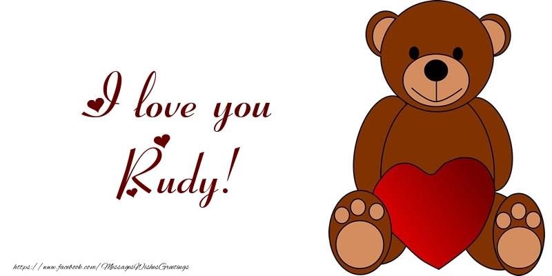 Greetings Cards for Love - I love you Rudy!