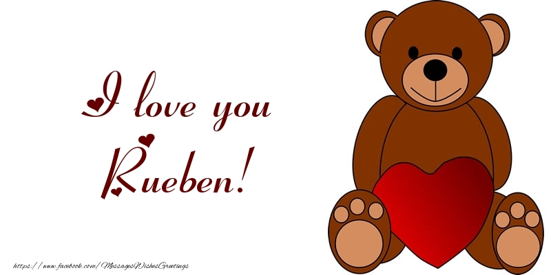 Greetings Cards for Love - I love you Rueben!