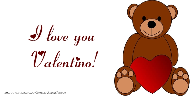 Greetings Cards for Love - I love you Valentino!