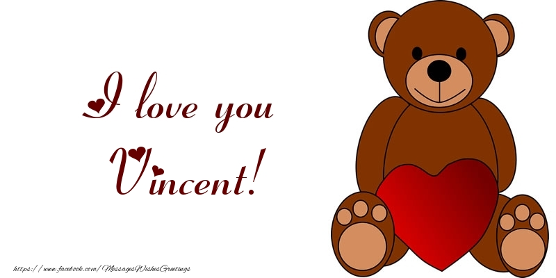 Greetings Cards for Love - I love you Vincent!