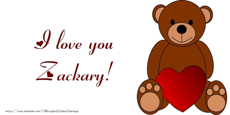 Greetings Cards for Love - I love you Zackary!
