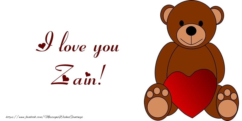 Greetings Cards for Love - I love you Zain!