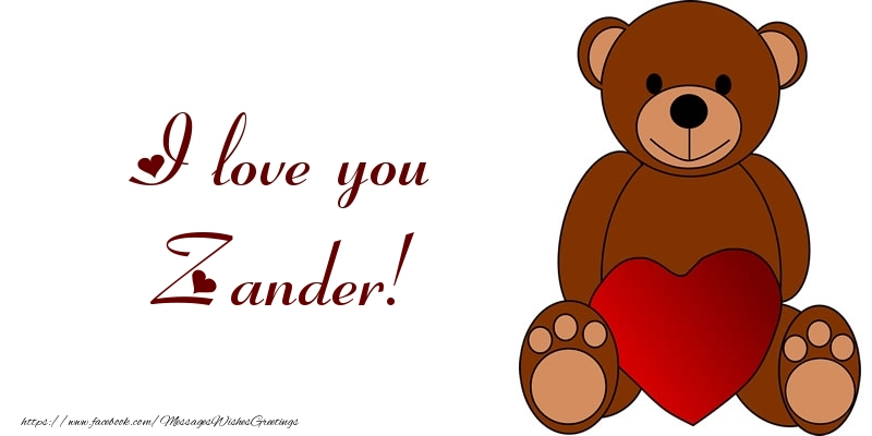 Greetings Cards for Love - I love you Zander!