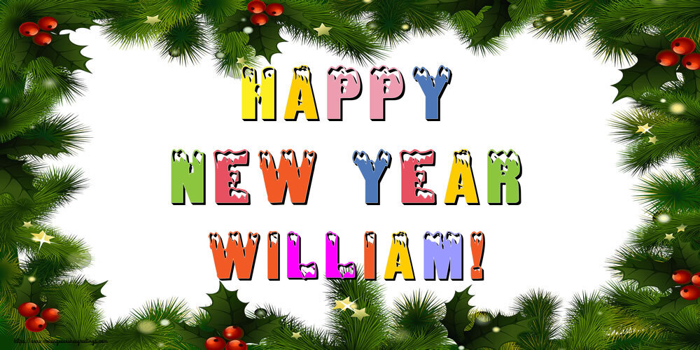 Greetings Cards for New Year - Happy New Year William!
