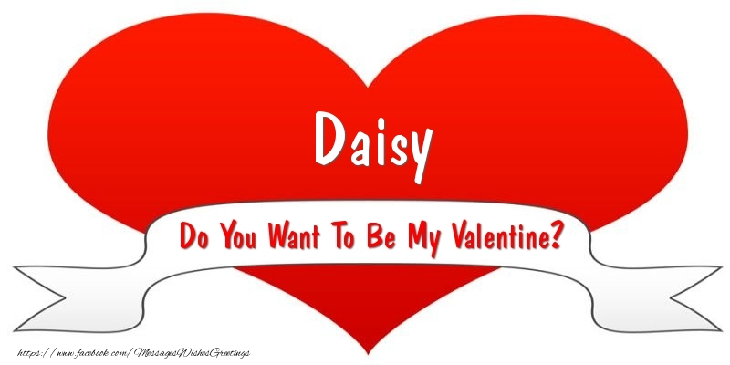 Greetings Cards for Valentine's Day - Daisy Do You Want To Be My Valentine?