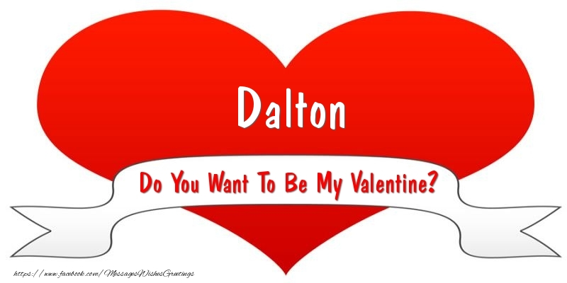Greetings Cards for Valentine's Day - Dalton Do You Want To Be My Valentine?