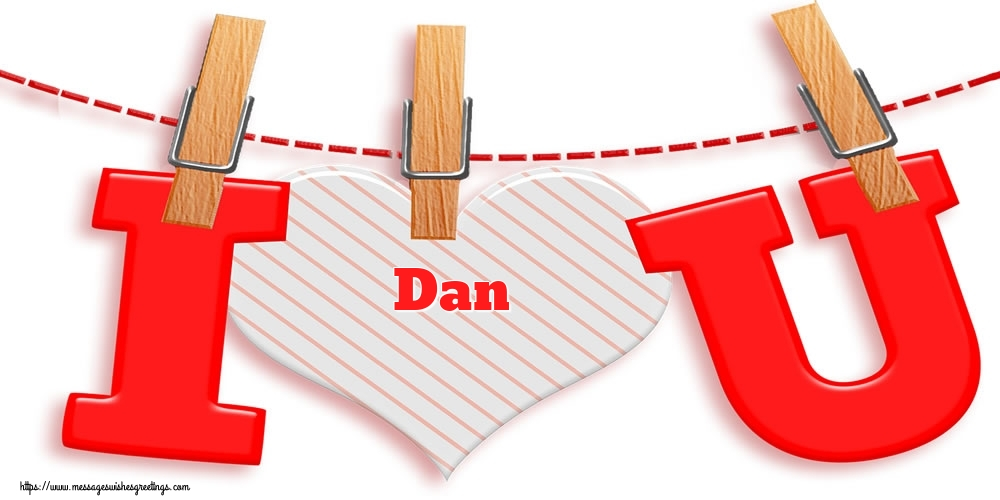 Greetings Cards for Valentine's Day - I Love You Dan