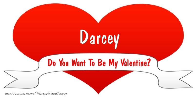 Greetings Cards for Valentine's Day - Darcey Do You Want To Be My Valentine?