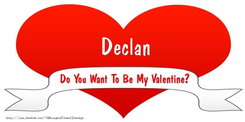 Greetings Cards for Valentine's Day - Declan Do You Want To Be My Valentine?