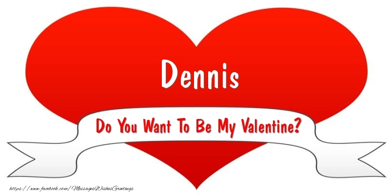 Greetings Cards for Valentine's Day - Dennis Do You Want To Be My Valentine?