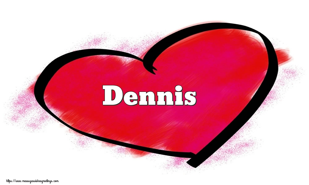 Greetings Cards for Valentine's Day - Name Dennis in heart