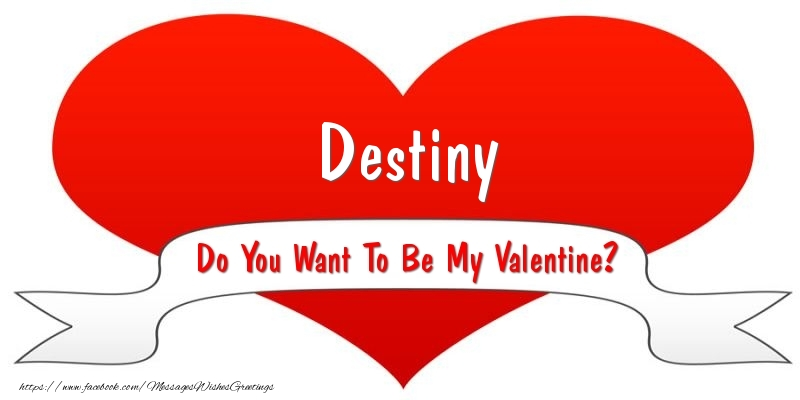 Greetings Cards for Valentine's Day - Destiny Do You Want To Be My Valentine?