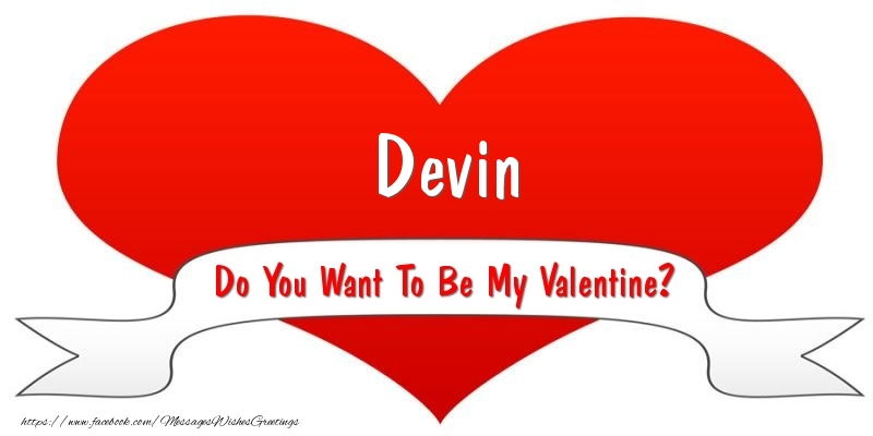 Greetings Cards for Valentine's Day - Devin Do You Want To Be My Valentine?