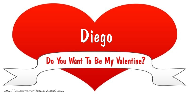 Greetings Cards for Valentine's Day - Diego Do You Want To Be My Valentine?