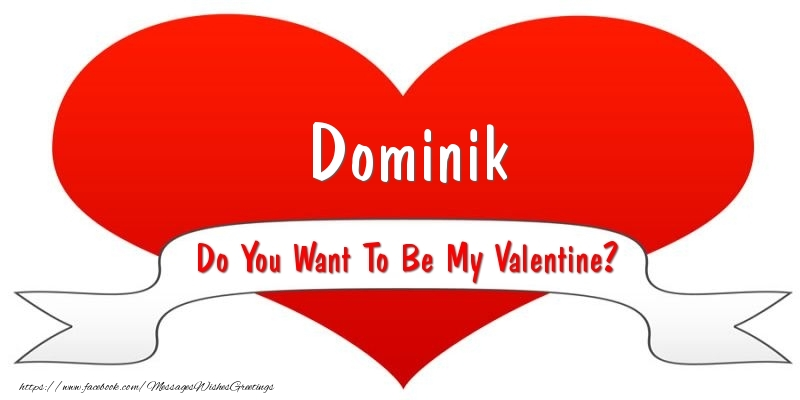 Greetings Cards for Valentine's Day - Dominik Do You Want To Be My Valentine?