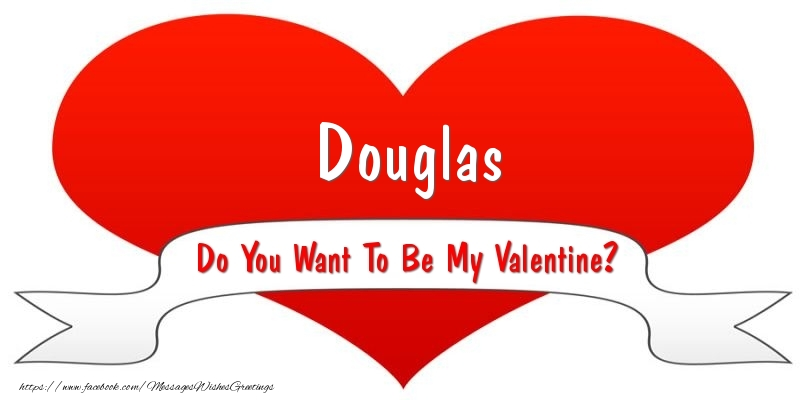 Greetings Cards for Valentine's Day - Douglas Do You Want To Be My Valentine?