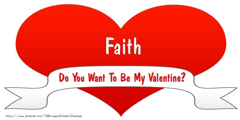 Greetings Cards for Valentine's Day - Faith Do You Want To Be My Valentine?