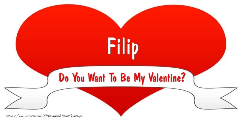 Greetings Cards for Valentine's Day - Filip Do You Want To Be My Valentine?