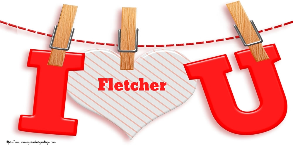 Greetings Cards for Valentine's Day - I Love You Fletcher