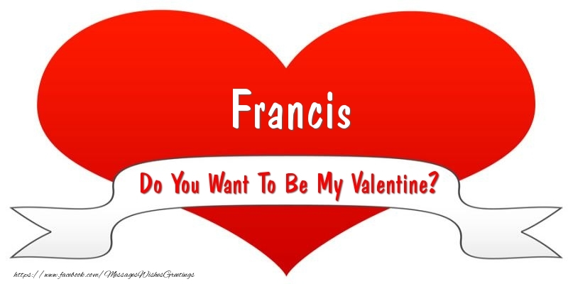Greetings Cards for Valentine's Day - Francis Do You Want To Be My Valentine?