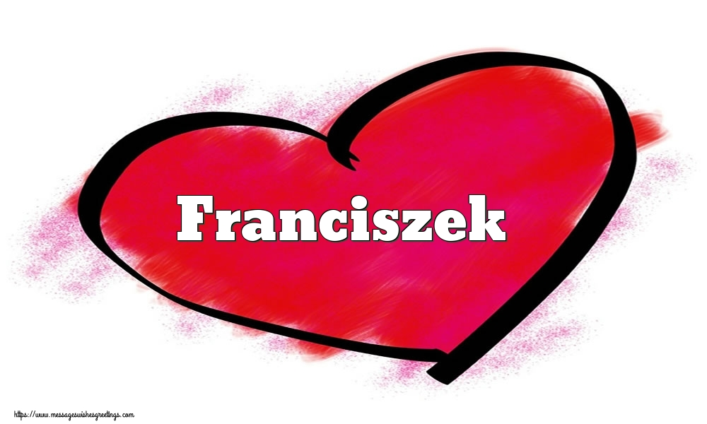 Greetings Cards for Valentine's Day - Name Franciszek in heart