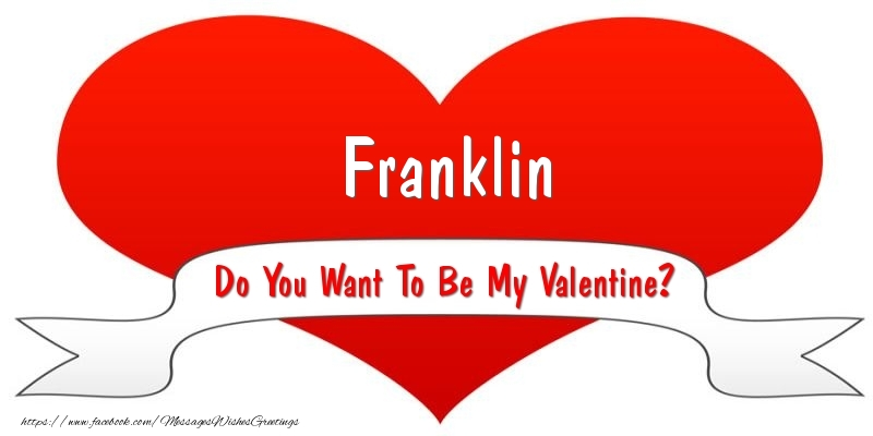 Greetings Cards for Valentine's Day - Franklin Do You Want To Be My Valentine?