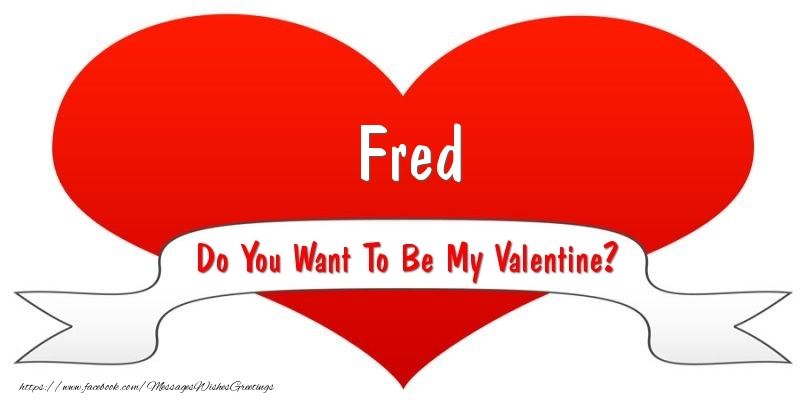 Greetings Cards for Valentine's Day - Fred Do You Want To Be My Valentine?