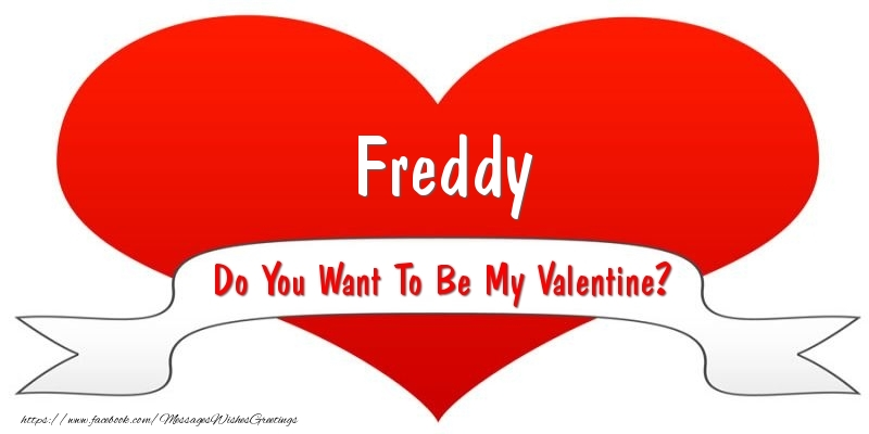 Greetings Cards for Valentine's Day - Freddy Do You Want To Be My Valentine?