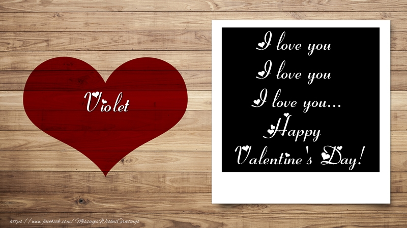 Greetings Cards for Valentine's Day - Violet I love you I love you I love you... Happy Valentine's Day!