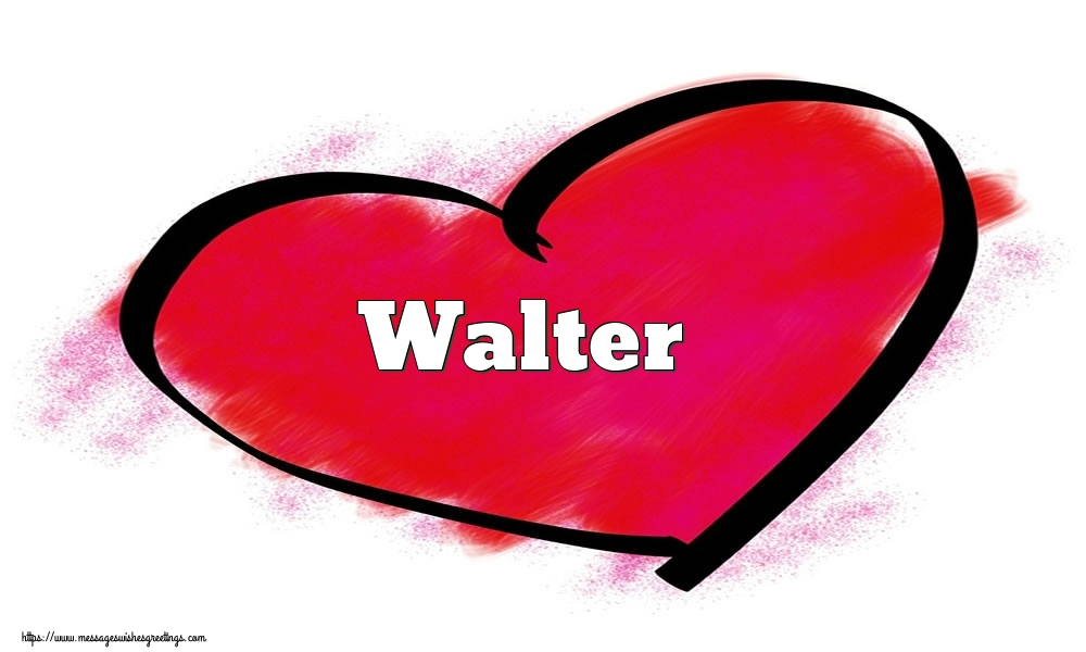 Greetings Cards for Valentine's Day - Name Walter in heart