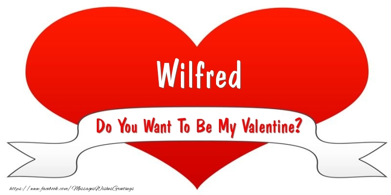 Greetings Cards for Valentine's Day - Wilfred Do You Want To Be My Valentine?