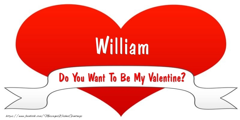 Greetings Cards for Valentine's Day - William Do You Want To Be My Valentine?
