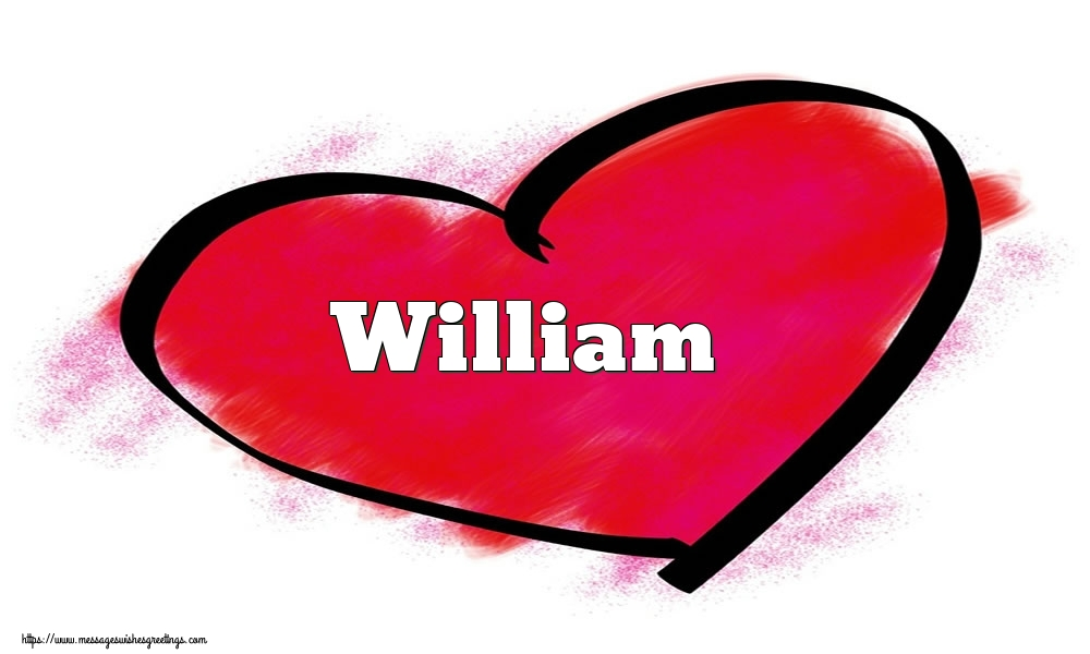 Greetings Cards for Valentine's Day - Name William in heart