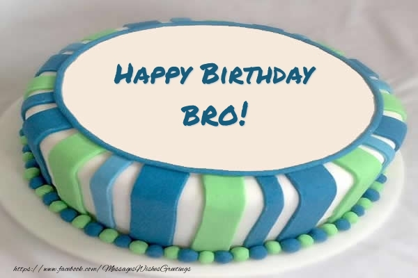 Greetings Cards for Birthday for Brother Cake Happy Birthday bro – Happy Birthday Brother Cards
