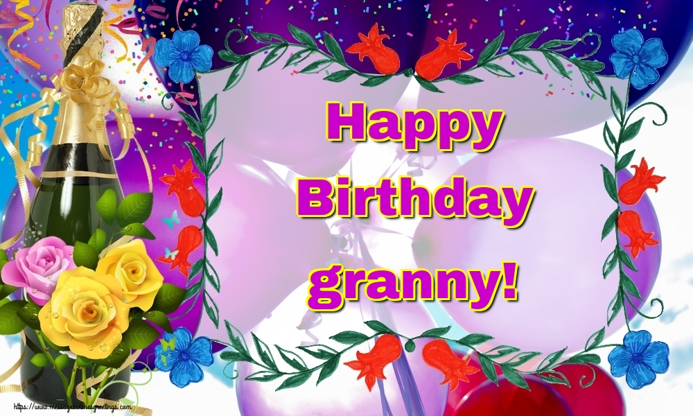 Greetings Cards for Birthday for Grandmother - Happy Birthday granny!